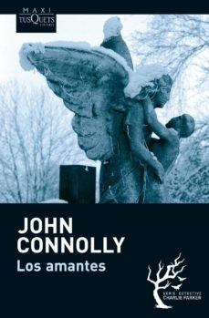 Descarga segura de libros electrónicos LOS AMANTES (SERIE CHARLIE PARKER 8) de JOHN CONNOLLY PDF ePub CHM