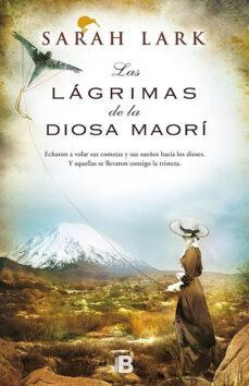las lágrimas de la diosa maorí (trilogía del árbol kauri 3) (ebook)-sarah lark-9788490199787
