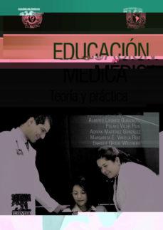 Descargar libros de kindle gratis para android EDUCACIÓN MÉDICA. TEORÍA Y PRÁCTICA