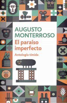 el paraíso imperfecto (ebook)-augusto monterroso-9788490324387
