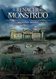 Descargas gratuitas de capítulos de libros de texto EL RENACER DEL MONSTRUO de SERGIO POLO SANCHEZ ePub FB2 in Spanish