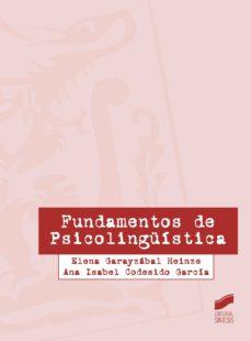 fundamentos de psicolingüistica-elena garayzabal-heinze-ana isabel codesido garcia-9788490770887
