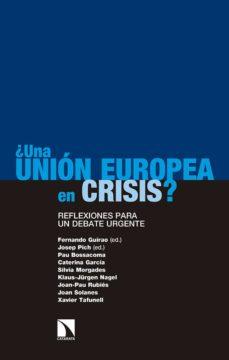 ¿una union europea en crisis?: reflexiones para un debate urgente-fernando (ed.) guirao-9788490976487