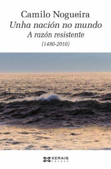 unha nación no mundo: a razón resistente (1480-2010)-camilo nogueira-9788491214687