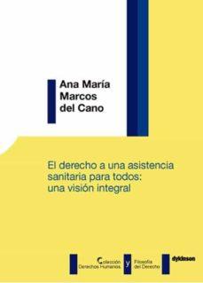 derecho a una asistencia sanitaria para todos: una visión integra l, el-ana maria marcos del cano-9788491484387