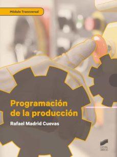 Programacion De La Produccion Modulo Transversal Rafael Madrid Cuevas Comprar Libro 9788491713487