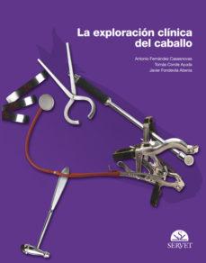 Ebook torrents descargas gratuitas LA EXPLORACION CLINICA DEL CABALLO ePub CHM de  9788492569687 in Spanish