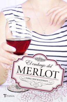 el embrujo del merlot-lisa dickenson-9788492916887