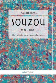 Descargar SOUZOU. UN METODO PARA DESARROLLAR IDEAS gratis pdf - leer online