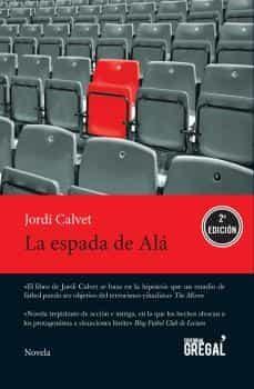 Los libros electrónicos más vendidos descargar gratis LA ESPADA DE ALÁ 9788494389887 PDB DJVU CHM (Literatura española)