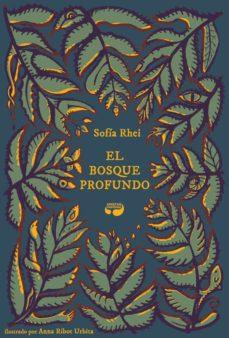 Descarga de libros de audio para ipod EL BOSQUE PROFUNDO MOBI ePub FB2 de SOFIA RHEI