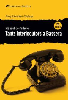 Ebooks mobi descarga gratuita TANTS INTERLOCUTORS A BASSERA (2ª ED.) de MANUEL DE PEDROLO 9788494788987