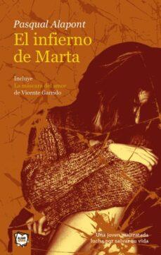 el infierno de marta; la mascara del amor (2ª ed.)-pasqual alapont-vicente garrido-9788495722287