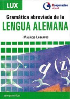 Descarga gratuita de libros isbn no GRAMATICA ABREVIADA DE LA LENGUA ALEMANA MOBI 9788495920287 (Literatura española)