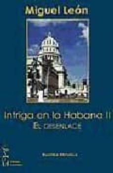 Descargas de libros electrónicos gratis para iPod nano INTRIGA EN LA HABANA II: EL DESENLACE