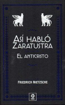 Descargar ASI HABLO ZARATUSTRA - EL ANTICRISTO gratis pdf - leer online