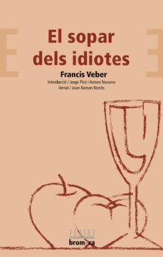 Libros de audio descargables gratis para ipad EL SOPAR DELS IDIOTES (Literatura española) de FRANCIS VEBER