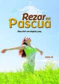Vinisenzatrucco.it Rezar En Pascua 2011 - Ciclo A: Para Vivir Con Alegria Y Paz Image