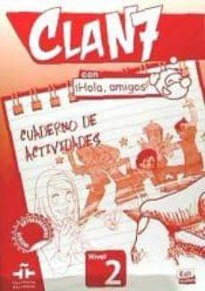 Descarga gratuita de libros electrónicos en pdf para Android CLAN 7 CON ¡HOLA, AMIGOS! NIVEL 2 CUADERNO DE ACTIVIDADES iBook 9788498485387