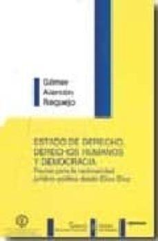 Descargar ESTADO DE DERECHO, DERECOS HUMANOS Y DEMOCRACIA PAUTAS PARA LA RACIONALIDAD JURIDICO-POLITICA DESDE ELIAS DIAZ gratis pdf - leer online