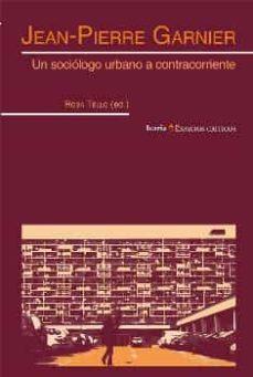 Valentifaineros20015.es Jean-pierre Garnier: Un Soicologo Urbano A Contracorriente Image