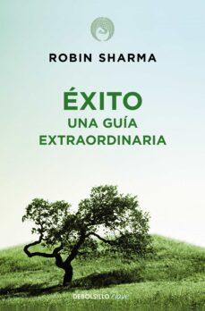 exito: una guia extraordinaria-robin s. sharma-9788499086187