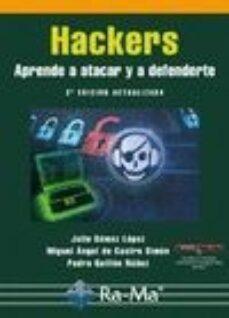 hackers aprende a atacar y a defenderte-julio gomez lopez-pedro guillen nuñez-9788499645087