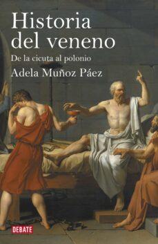 Libros de texto para descargar ipad HISTORIA DEL VENENO (Literatura española) CHM iBook DJVU de ADELA MUÑOZ PAEZ 9788499920887
