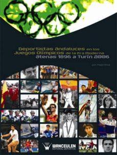 deportistas andaluces en los juegos olímpicos de la era moderna. atenas 1896 a turín 2006 (ebook)-pepe diaz-9788499932187