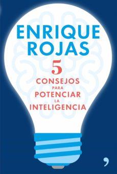 5 consejos para potenciar la inteligencia (ebook)-enrique rojas-9788499985787