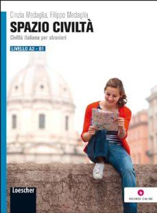 spazio civilta: civilta italiana per stanieri-cinzia medaglia-filippo medaglia-9788858304587