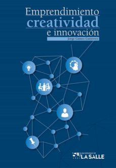 emprendimiento, creatividad e innovación (ebook)-jorge gamez gutierrez-9789588939087