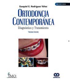 Descargar ebook gratis en pdf sin registro ORTODONCIA CONTEMPORÁNEA. DIAGNÓSTICO Y TRATAMIENTO (3ª ED.) (Literatura española) FB2 RTF 9789804300387