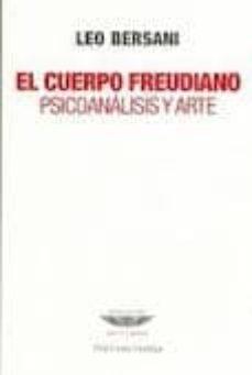 Chapultepecuno.mx El Cuerpo Freudiano: Psicoanalisis Y Arte Image
