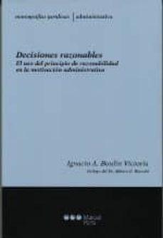 DECISIONES RAZONABLES. EL USO DEL PRINCIPIO DE RAZONABILIDAD EN LA MOTIVACION ADMINISTRATIVAS - IGNACIO A. BOULIN VICTORIA | Adahalicante.org