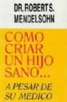 Vinisenzatrucco.it Como Criar Un Hijo Sano A Pesar De Su Medico Image