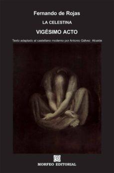 la celestina. vigésimo acto (texto adaptado al castellano moderno por antonio gálvez alcaide) (ebook)-antonio galvez alcaide-fernando de rojas-cdlap00002687