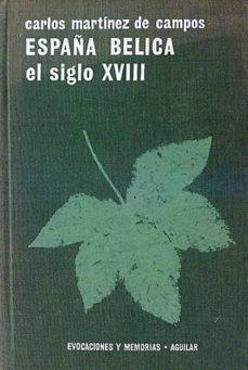 ESPAÑA BÉLICA. EL SIGLO XVIII - D. CARLOS MARTÍNEZ DE CAMPOS Y SERRANO. | Adahalicante.org