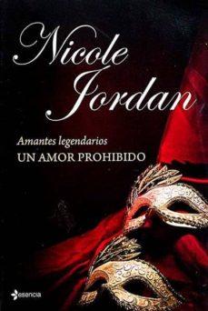 AMANTES LEGENDARIOS UN AMOR PROHIBIDO - NICOLE JORDAN | Triangledh.org