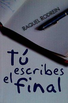 TÚ ESCRIBES EL FINAL - RAQUEL RODREIN | Adahalicante.org