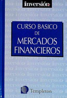 CURSO BÁSICO DE MERCADOS FINANCIEROS - VVAA   Adahalicante.org