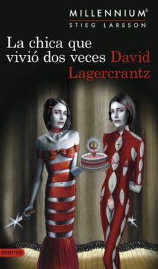 Descarga gratuita de libros pdf en iphone. LA CHICA QUE VIVIO DOS VECES (SERIE MILLENNIUM 6) (EJEMPLAR FIRMA DO POR EL AUTOR) de DAVID LAGERCRANTZ