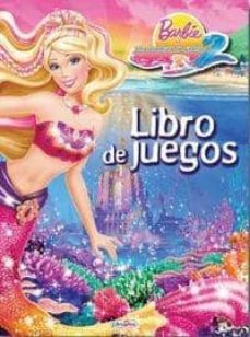 Barbie En Una Aventura De Sirenas 2 Juegos Pdf Ebook Pdf Collection