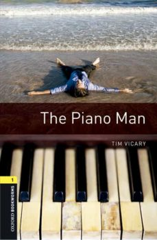 Descarga de libros online OXFORD BOOKWORMS LIBRARY 1 THE PIANO MAN MP3 PACK 9780194637497 de TIM VICARY  en español