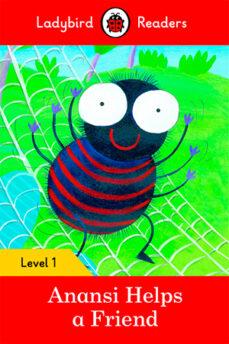 Obtener ANANSI HELPS A FRIEND ? LADYBIRD READERS LEVEL 1 (Literatura española) 9780241254097  de