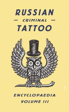 russian criminal tattoo encyclopedia (vol. 3)-danzig baldaev-sergei vasiliev-9780955006197