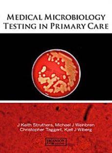 Descargar ebooks gratis en español MEDICAL MICROBIOLOGY TESTING IN PRIMARY CARE de J.K. STRUTHERS PDF iBook
