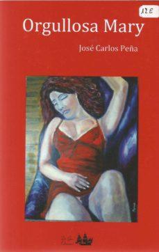 Descarga gratuita de audiolibros en inglés. ORGULLOSA MARY de JOSE CARLOS PEÑA (Literatura española) 9781980481997