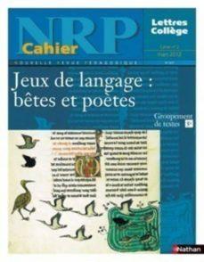 nrp cahier collège - jeux de langage : bêtes et poètes - mars 2012 (format pdf) (ebook)-9782091113197