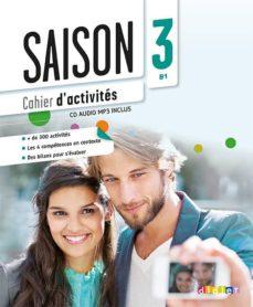 Descarga gratuita de libros de audio para mp3. SAISON 3: CAHIER D ACTIVITES (INCLUYE CD)  9782278081097 de MARIE-NOËLLE COCTON